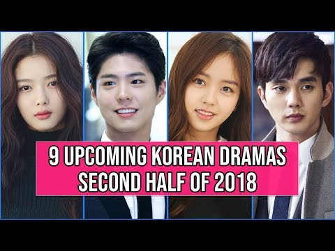 9 Upcoming Korean Dramas You Can't Miss in Second Half of 2018