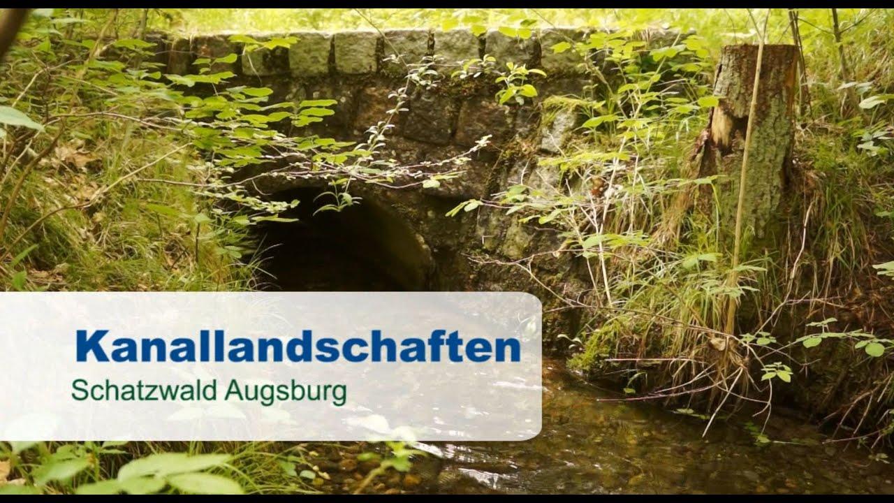 Schatzwald Augsburg Kanallandschaften Youtube