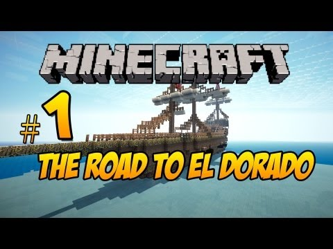 Minecraft The Road to El Dorado: Part 1