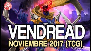Vendread Deck (NOVEMBER/ Noviembre 2017) [Duels & Decklist] (Yu-Gi-Oh) Post Circuit Break