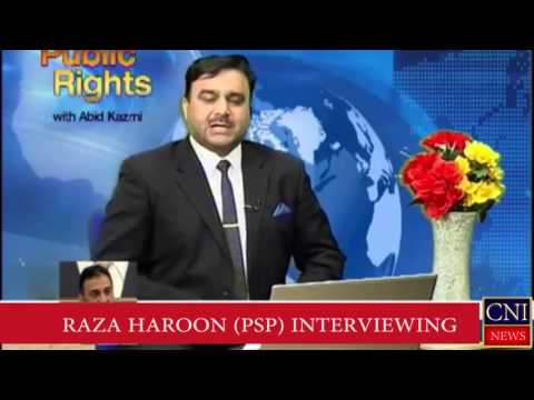 CENTRAL LEADER OF PSP RAZA HAROON INTERVIEWING WITH SYED ABID KAZMI:CNINEWS