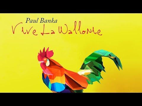 Paul Banka - Vive la Wallonie