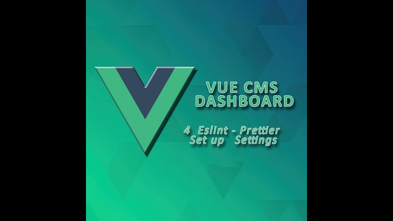 Vue Dashboard   Eslint, Prettier Set up & Settings - 4