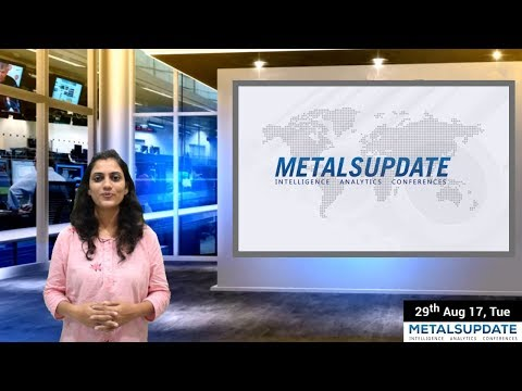 Daily Metals- Iron,Steel,Copper,Aluminium,Zinc,Nickel-Prices,News,Analysis & Forecast - 29/08/2017.