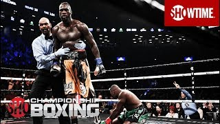 Deontay Wilder Takes Down Luis Ortiz in the 10th | SHOWTIME CHAMPIONSHIP BOXING