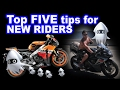 Top FIVE Tips for NEW Riders!