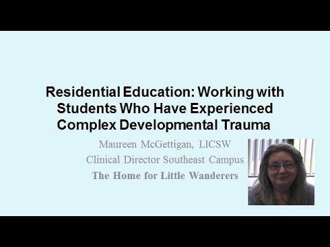 Residential Education: Working with Students Who Have Experienced Complex Developm