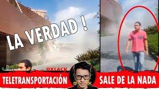 LA VERDAD DEL HOMBRE QUE SALE DE LA NADA  TELETRANSPORTACIÓN @OxlackCastro