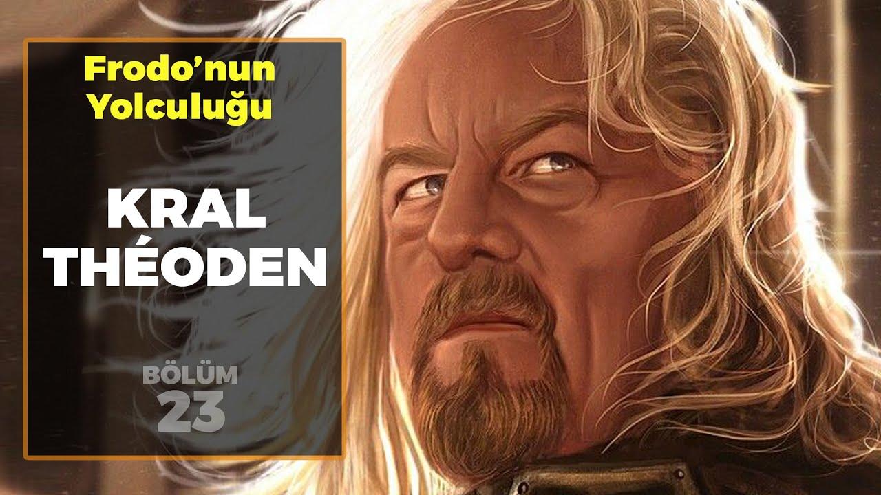 KRAL THÉODEN / Frodo'nun Yolculuğu B23 - Yüzüklerin Efendisi