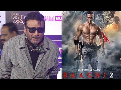 Jackie Shroff On Son Tiger Shroff's 'Baaghi 2' Trailer