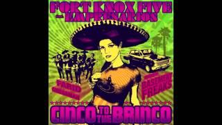 Fort Knox Five Cinco To The Brinco Ft Empresarios Farid S 22 P Remix