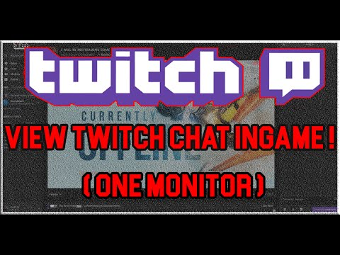How To View Your Twitch Chat Ingame On Only One Monitor!