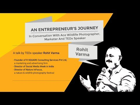 In Conversation With Ace Wildlife Photographer, Marketer and TEDx speaker - Rohit Varma
