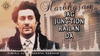 Jag Junction Railan Da | Remix | Harbhajan Mann | Dollar D - $D | Old Punjabi Songs | Gaddi Ik Awe