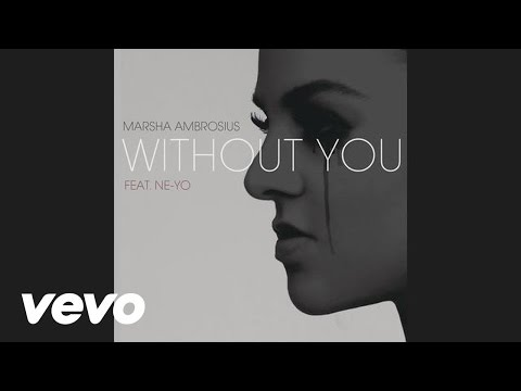 Marsha Ambrosius - Without You (Audio) ft. Ne-Yo