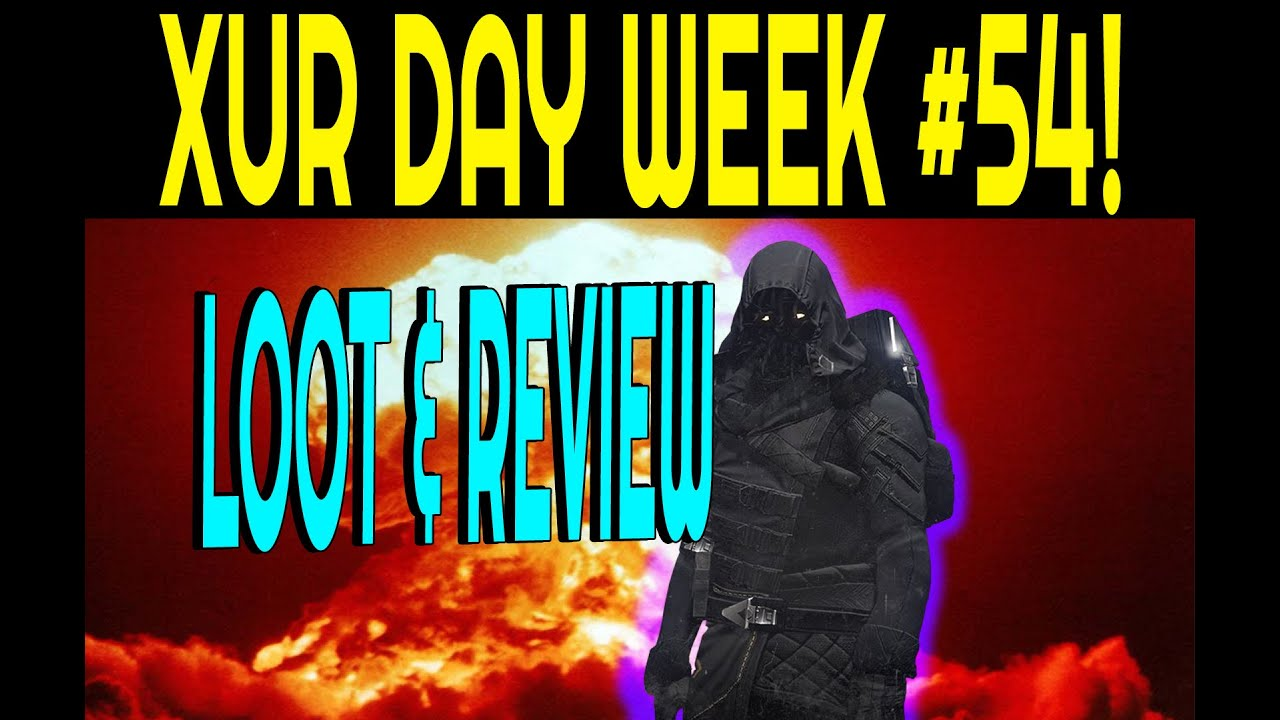 Destiny xur day week 54 loot amp review youtube