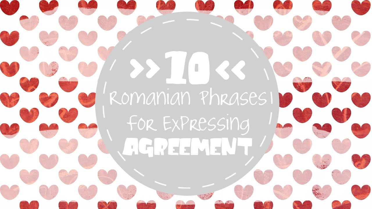 10 Useful Romanian Phrases For Expressing Agreement Youtube