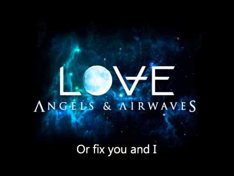 Angels and Airwaves Dry Your Eyes Lyrics