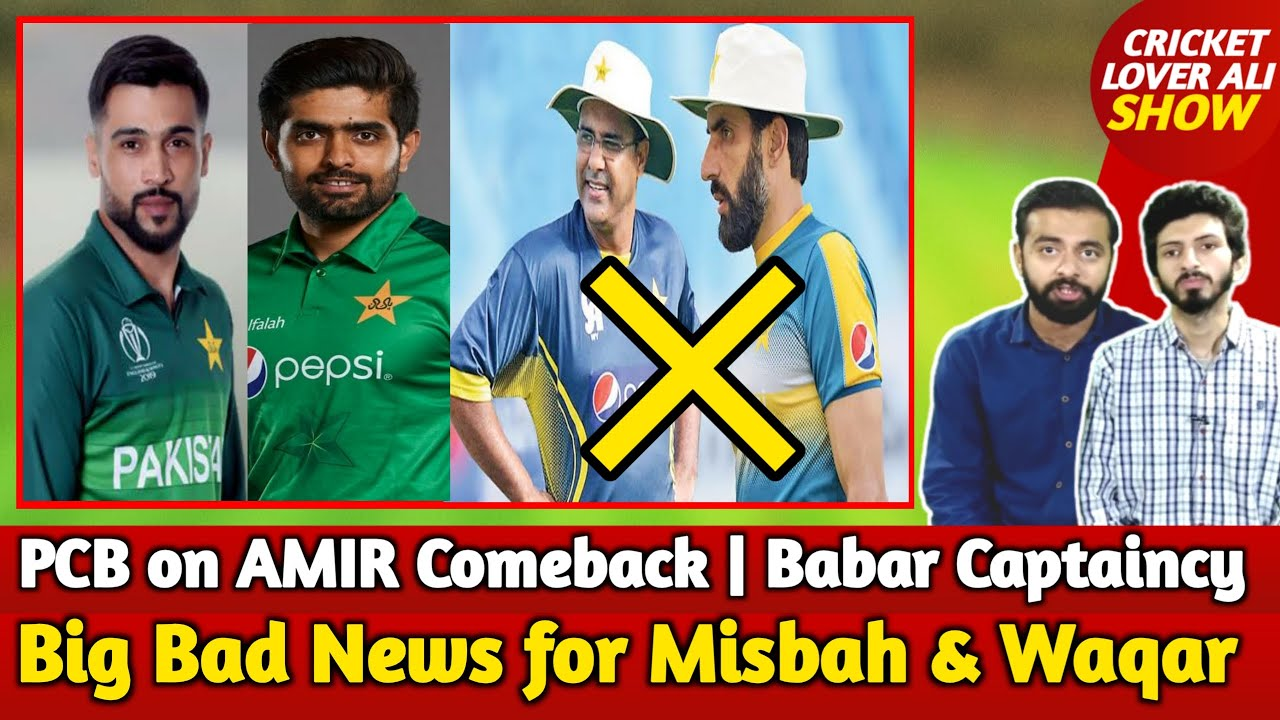 Big Bad News for Misbah & Waqar | PCB on AMIR Comeback | Rashid Latif Want to Sack Babar Captaincy
