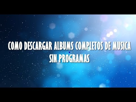DESCARGAR ALBUMS COMPLETOS  DE MUSICA  2018