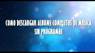 DESCARGAR ALBUMS COMPLETOS  DE MUSICA  2019