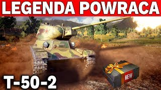 LEGENDA POWRACA DO WOT - T-50-2