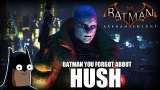 Batman You Forgot About Hush #4 (Batman Arkham Knight)