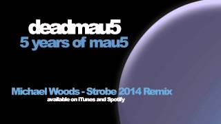 deadmau5 - Strobe (Michael Woods 2014 remix)