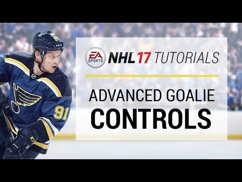 NHL 17 How to Play Goalie – Advanced Controls