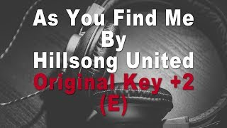 Hillsong United | As You Find Me Instrumental Music and Lyrics (Original Key +2 E)
