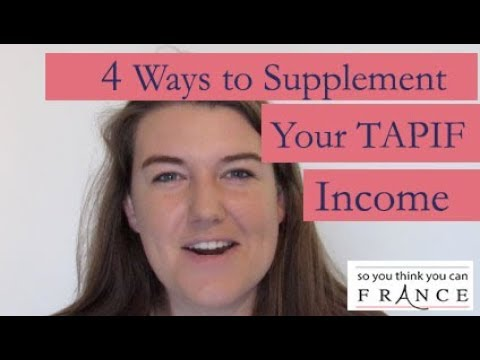 4 Ways To Supplement Your TAPIF Income