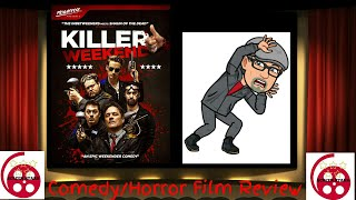 Killer Weekend (2018) Comedy, Horror Film Review