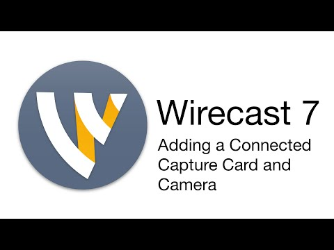 Wirecast Tutorial - Adding a Connected Capture Card and Camera