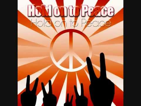Hold on to Peace - Hold On To Peace