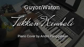 Takkan Kembali - GuyonWaton | Piano Cover by Andre Panggabean