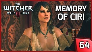 The Witcher 3 ► Ciri and Geralt's Past Memories, Corinne Tilly - Story and Gameplay #64 [PC]
