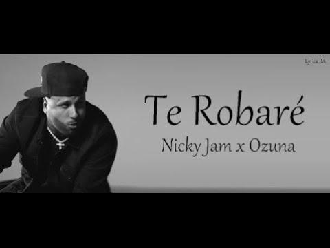 Te Robaré - Nicky Jam x Ozuna | Letra/Lycris |