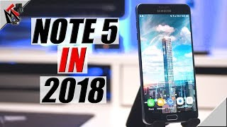 Samsung Galaxy Note 5 In 2018- IS IT WORTH IT?