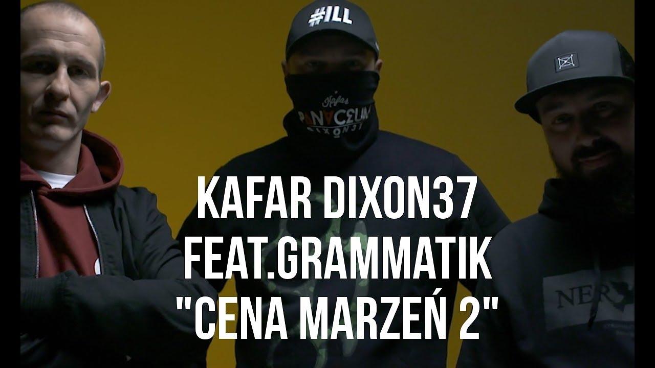 "Kafar Dixon37 – ""Cena Marzeń 2"" feat. Grammatik (Eldo, Jotuze) scratch DJ Gondek, prod. MilionBeats"