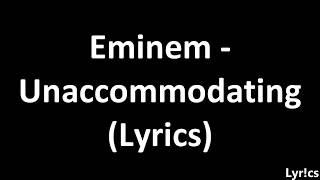 Eminem - Unaccommodating ft. Young M.A (Lyrics)