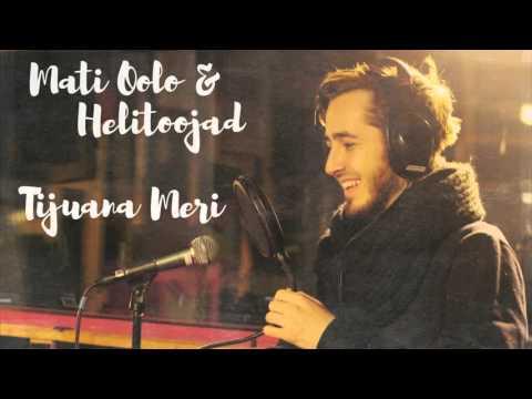 Mati Oolo & Helitoojad - Tijuana Meri (feat. MC Timo Kõnnak)