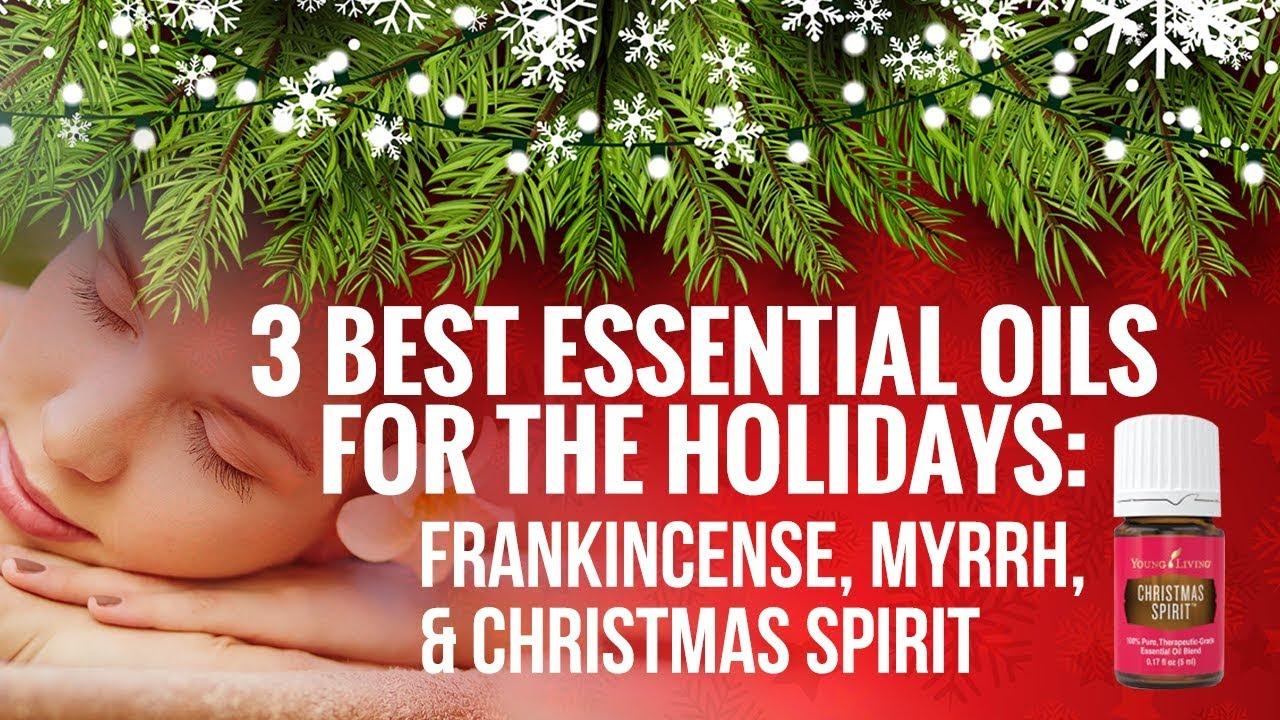 3 best essential oils for the holidays frankincense myrrh christmas spirit - Christmas Essential Oils