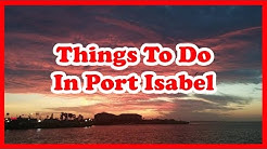 5 Best Things To Do In Port Isabel, Texas | US Travel Guide