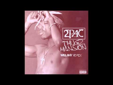Tupac - Thugz Mansion (Welshy Remix)