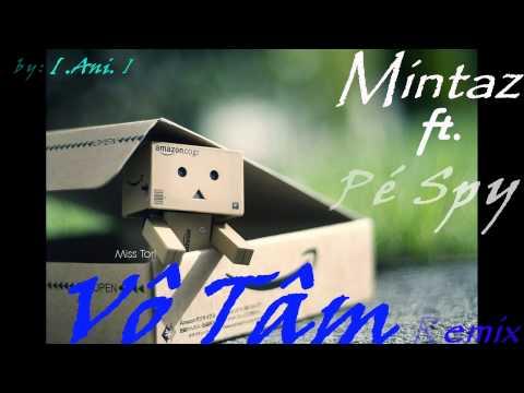Vô Tâm - Mintaz ft. Pé Spy