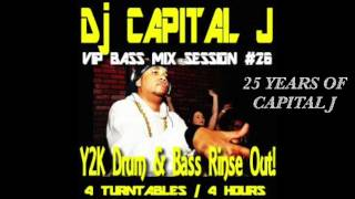 Dj Capital J - Y2K Drum & Bass Rinse Out! (VIP Bass Mix Session #26)