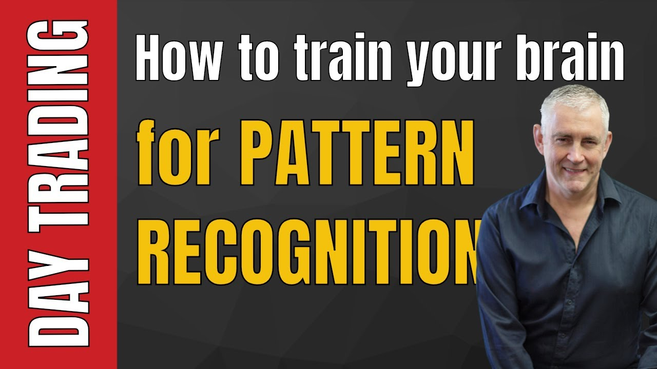 Trading Psychology: Day Trading for Profit - How to train your brain for pattern recognition.