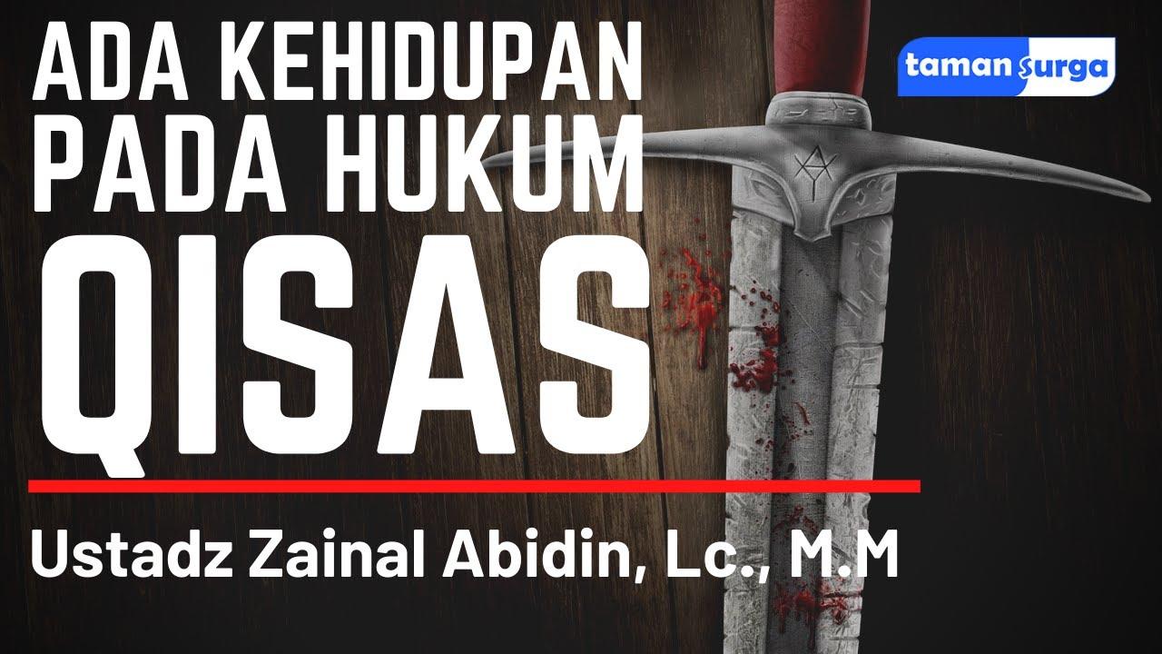 Download Ada Kehidupan Pada Hukum Qisas -  Ustadz Zainal Abidin, Lc, MM