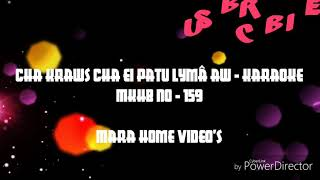 Mara Karaoke - Cha kraws cha ei patu lymâ aw
