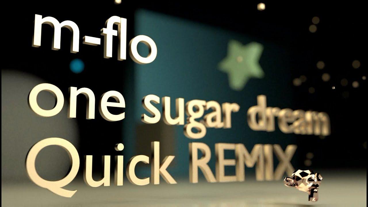 m-flo-one-sugar-dream-quick-remix